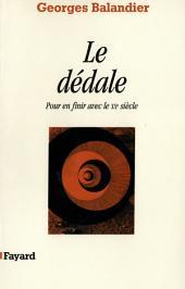 Le Dédale: Pour en finir avec le XXe siècle
