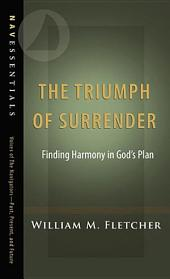The Triumph of Surrender: Finding Harmony in God's Plan