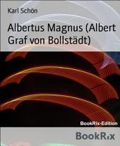 Albertus Magnus (Albert Graf von Bollstädt)