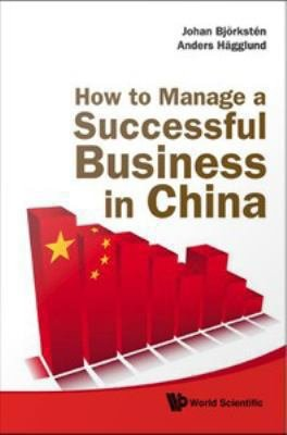How to Manage a Successful Business in China
