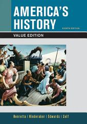 America's History, Value Edition, Combined Volume: Edition 8