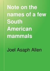 Note on the Names of a Few South American Mammals