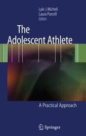 The Adolescent Athlete: A Practical Approach
