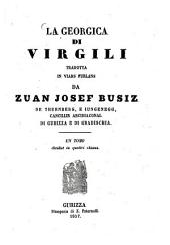La Georgica di Virgili tradotta in viars furlans da Zuan Josef Busiz: Un tomo dividut in 4 chianz