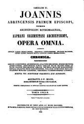 Joannis Abrincensis primum episcopi, postmodum archiepiscopi Rothomagensis, Alphani Salernitani archiepiscopi opera omnia
