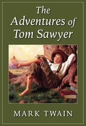 The Adventures of Tom Sawyer: Illustrated