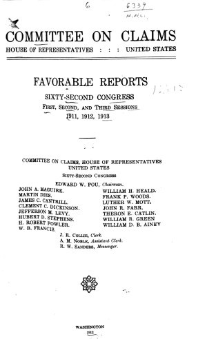 Favorable Reports  Sixty second Congress  First  Second  and Third Sessions  1911  1912  1913