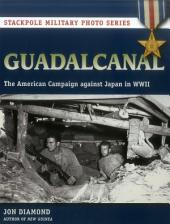 Guadalcanal: The American Campaign against Japan in WWII