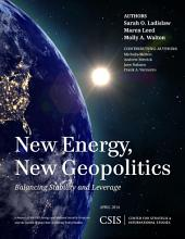 New Energy, New Geopolitics: Balancing Stability and Leverage