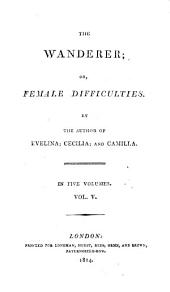 The Wanderer: Or, Female Difficulties, Volume 3