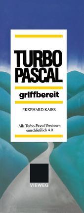 Turbo-Pascal griffbereit: Alle Turbo-Pascal-Versionen einschließlich 4.0