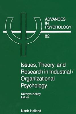 Issues  Theory  and Research in Industrial Organizational Psychology