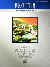 Led Zeppelin - Houses of the Holy Platinum Bass Guitar: Authentic Bass TAB