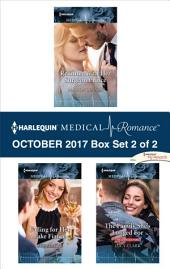 Harlequin Medical Romance October 2017 - Box Set 2 of 2: Reunited with Her Surgeon Prince\Falling for Her Fake Fiancé\The Family She's Longed For