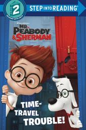 Time-Travel Trouble! (Mr. Peabody & Sherman)