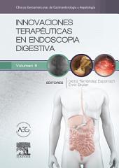 Innovaciones terapéuticas en endoscopia digestiva: Clínicas Iberoamericanas de Gastroenterología y Hepatología, Volumen 6