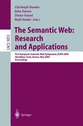 The Semantic Web: Research and Applications: First European Semantic Web Symposium, ESWS 2004, Heraklion, Crete, Greece, May 10-12, 2004, Proceedings