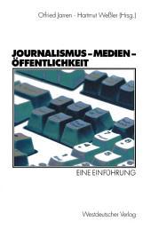 Journalismus — Medien — Öffentlichkeit: Eine Einführung