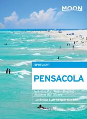 Moon Spotlight Pensacola: Including Fort Walton Beach & Alabama Gulf Shores