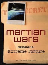 Martian Wars: Extreme Torture (Episode 12)