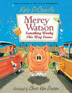 Mercy Watson  Something Wonky This Way Comes Book