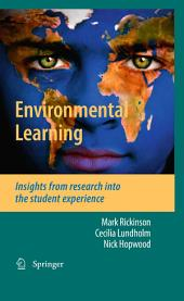 Environmental Learning: Insights from research into the student experience