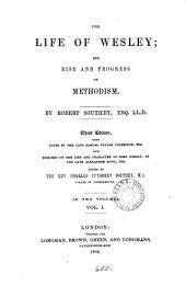 The Life of Wesley: And Rise and Progress of Methodism, Volume 1