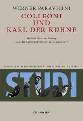 """Colleoni und Karl der Kühne: Mit Karl Bittmanns Vortrag """"Karl der Kühne und Colleoni"""" aus dem Jahre 1957"""