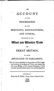 An Account of the Proceedings of the Merchants  Manufacturers  and Others  Concerned in the Wool and Woollen Trade of Great Britain Book