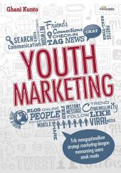 Youth Marketing: Trik mengoptimalkan strategi marketing dengan memancing suara anak muda