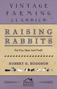 Raising Rabbits For Fur  Meat And Profit Book