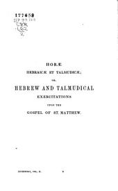 Horæ hebraicæ et talmudicæ: Hebrew and Talmudical exercitations upon the Gospels, the Acts, some chapters of St. Paul's Epistle to the Romans, and the First epistle to the Corinthians, Volume 2