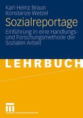 Sozialreportage: Einführung in eine Handlungs- und Forschungsmethode der Sozialen Arbeit