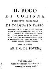 Il rogo di Corinna, poemetto pastorale ; restituito alla sua vera lezione sopra un testo inedito del secolo XVI. ... con note e prefazione ... dal dottore E. G. de Poveda