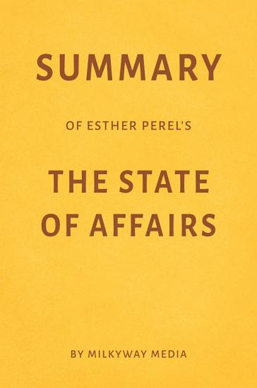Summary of Esther Perel   s The State of Affairs by Milkyway Media PDF