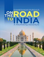 On the Road to India  A Hitchhiking Adventure PDF
