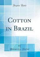 Cotton in Brazil  Classic Reprint