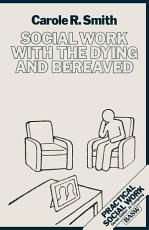 Social Work with the Dying and Bereaved PDF