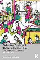 Technology  Gender and History in Imperial China PDF