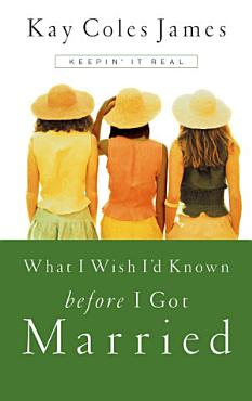 What I Wish I d Known Before I Got Married PDF