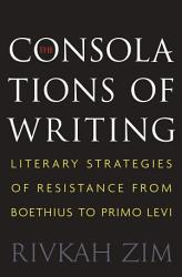 The Consolations Of Writing Book PDF
