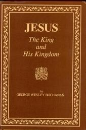 Jesus, the King and His Kingdom