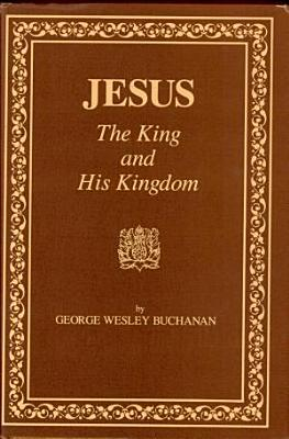 Jesus  the King and His Kingdom