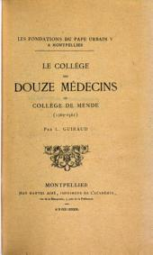 Le Collège des douze médécins, ou, Collège de Mende (1369-1561)