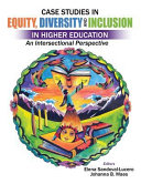 Case Studies in Equity Diversity   Inclusion in Higher Education