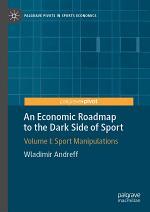 An Economic Roadmap to the Dark Side of Sport