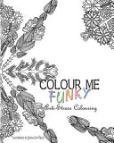 Colour Me Funky   Anti Stress Colouring