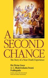 A Second Chance: The Story of a Near-Death Experience