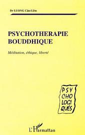PSYCHOTHERAPIE BOUDDHIQUE: Méditation, éthique, liberté