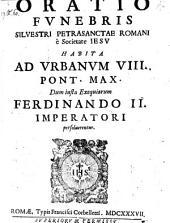 Oratio Funebris ... habita ad Urbanum VIII. Pont. Max. dum iusta exequiarum Ferdinando II. imperatori persolverentur